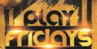 Play Friday: ENTRY + 2 X DRINKS VOUCHERS