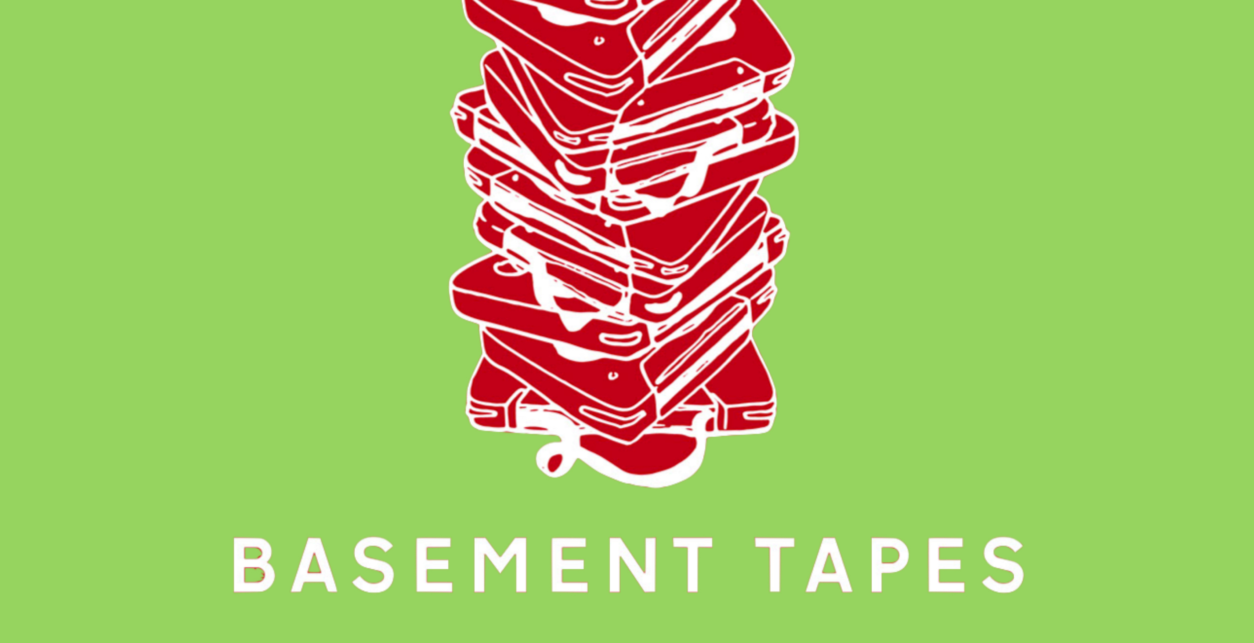 Basement Tapes with Will Arnold Forster and Naama Gheber