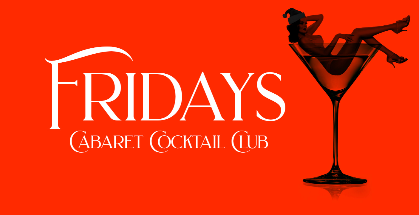 The Cabaret Cocktail Club - Fridays