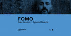 FOMO: Alex Session + Special Guests