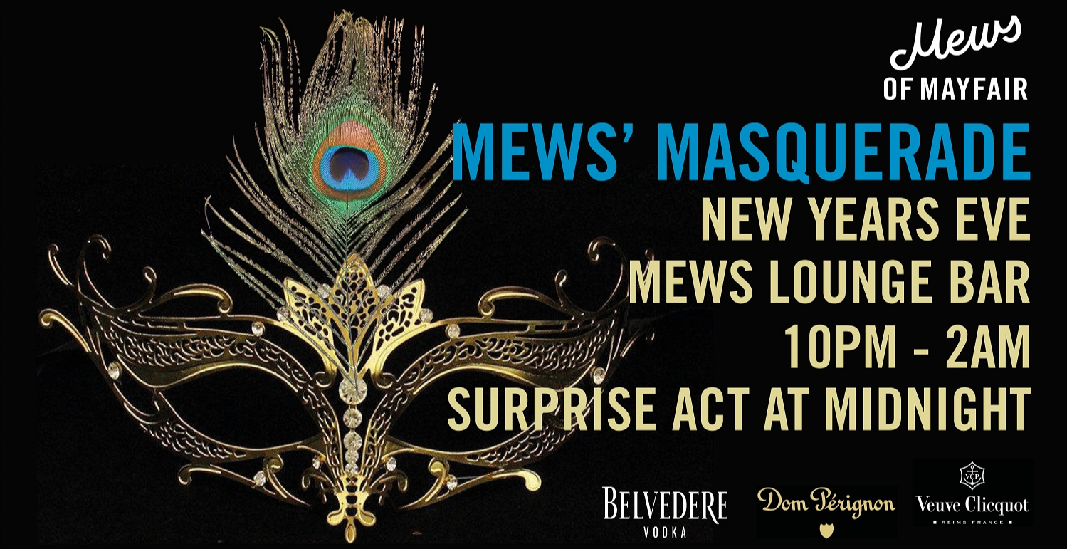 New Years Eve: Mews' Masquerade