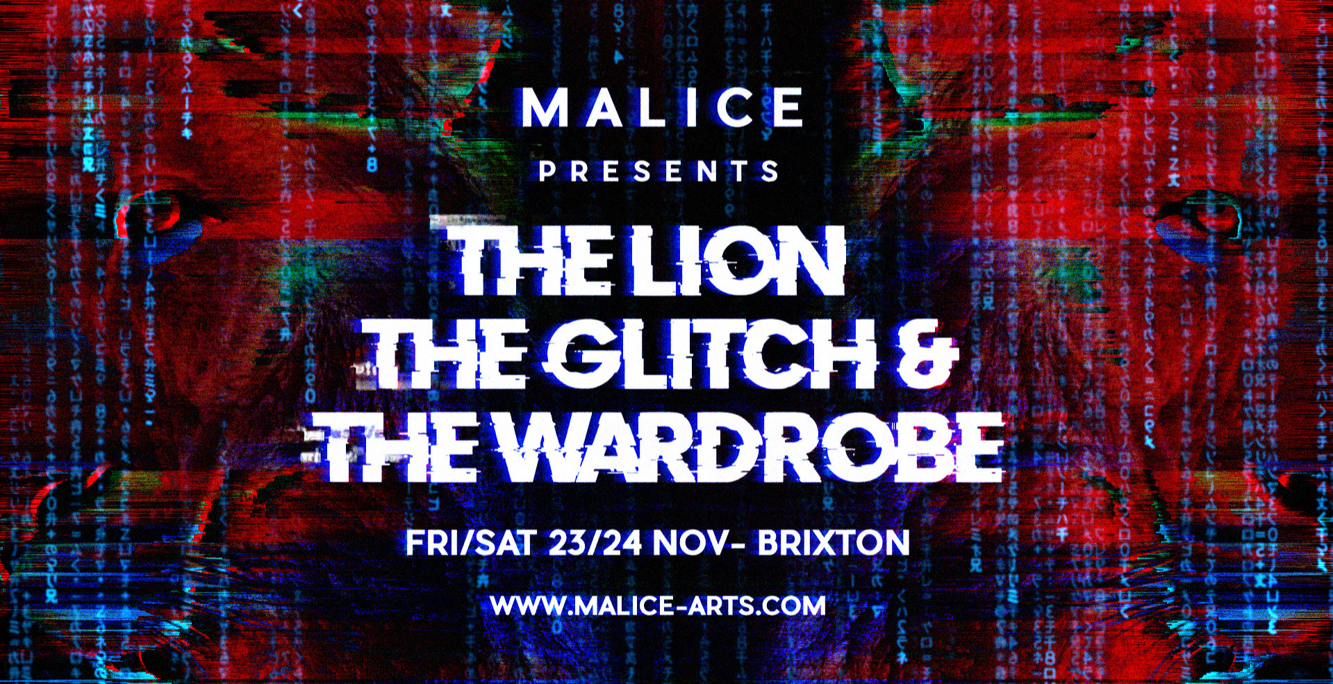 Malice presents: The Lion, The Glitch & The Wardrobe