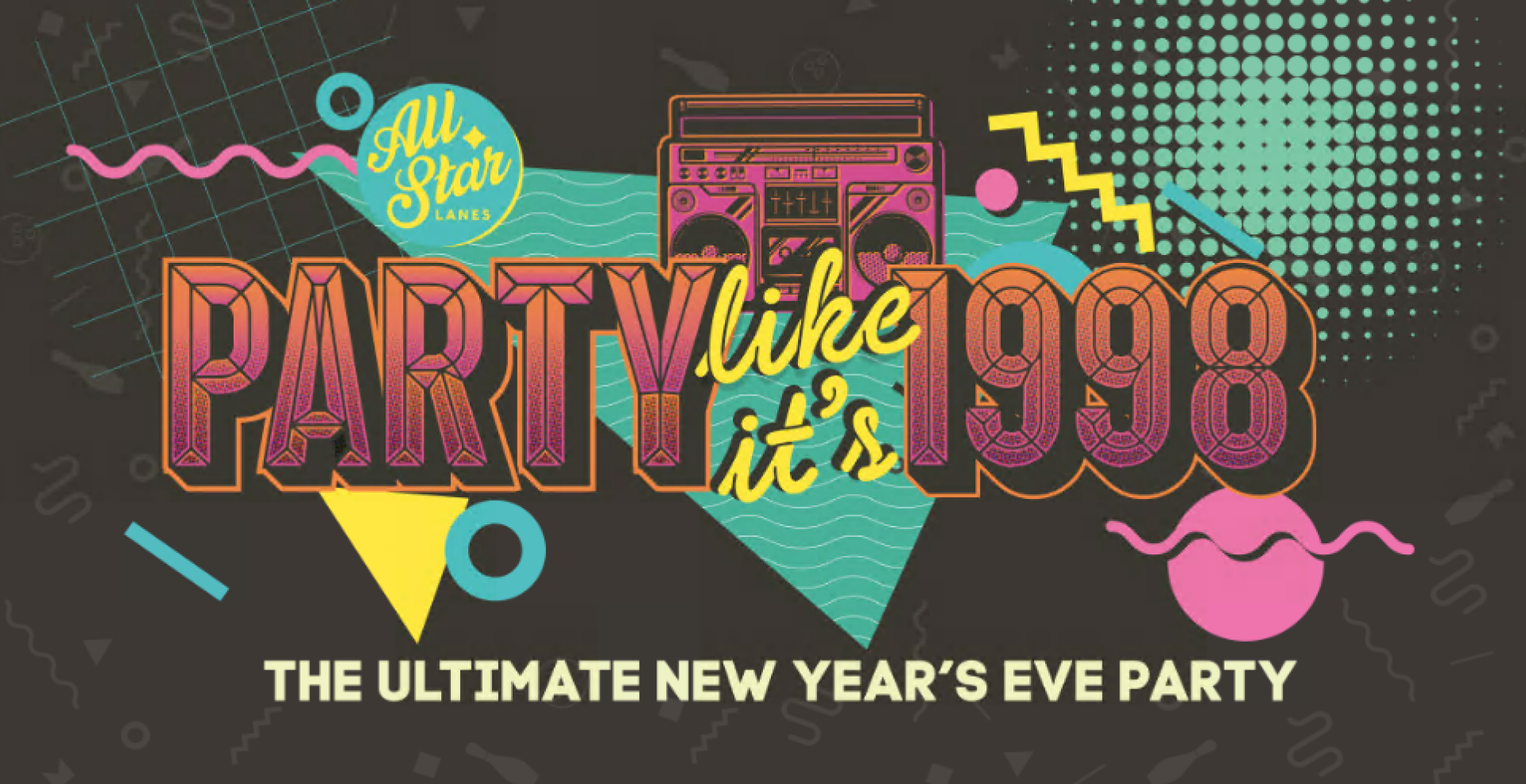 New Year's Eve - Party like it's 1998 at All Star Lanes