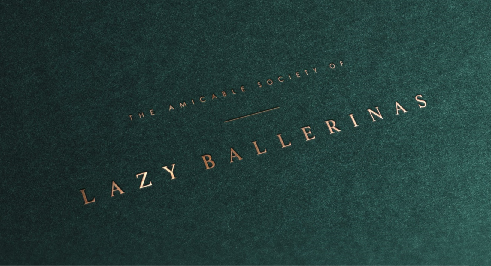 The Amicable Society of Lazy Ballerinas