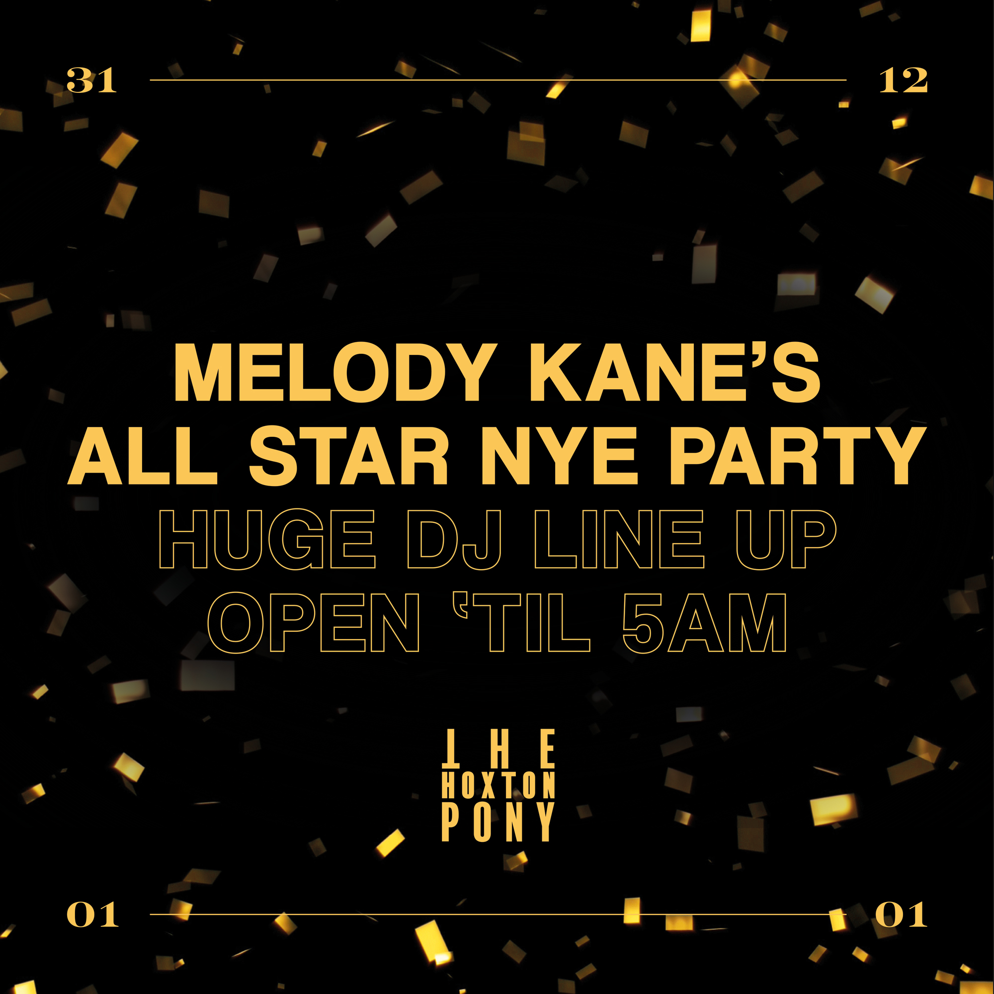 MELODY KANE'S ALL-STAR NYE PARTY @ THE HOXTON PONY