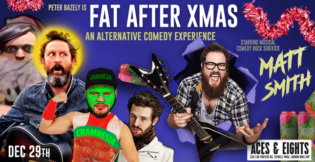 Fat After Xmas - An Alternative Comedy Experience
