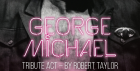 Incredible George Micheal Tribute - Robert Taylor