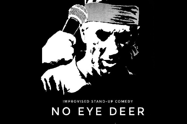 No Eye Deer Improvised Stand Up Comedy