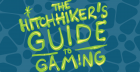 hitchhikers guide to gaming