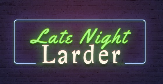 Late Night Larder presents... Tori Freestone & Naadia Sheriff