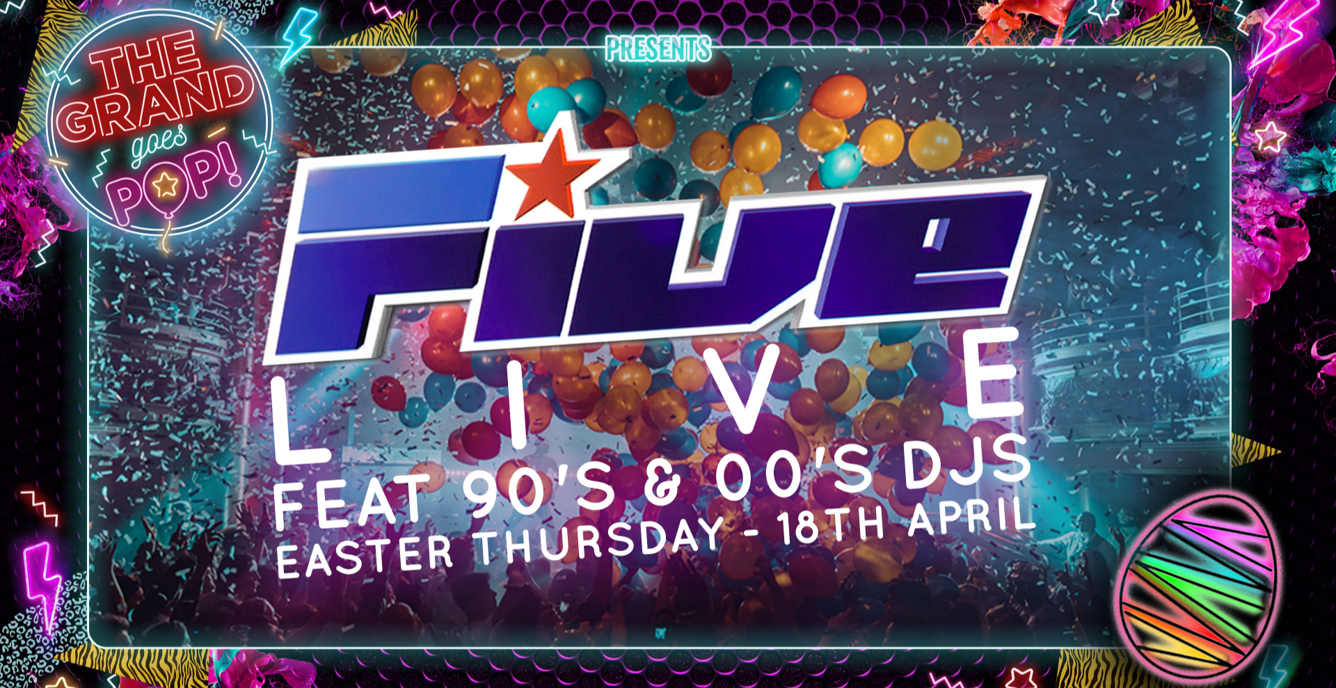 5ive LIVE feat 90's & 00's DJs - Easter Thursday Special