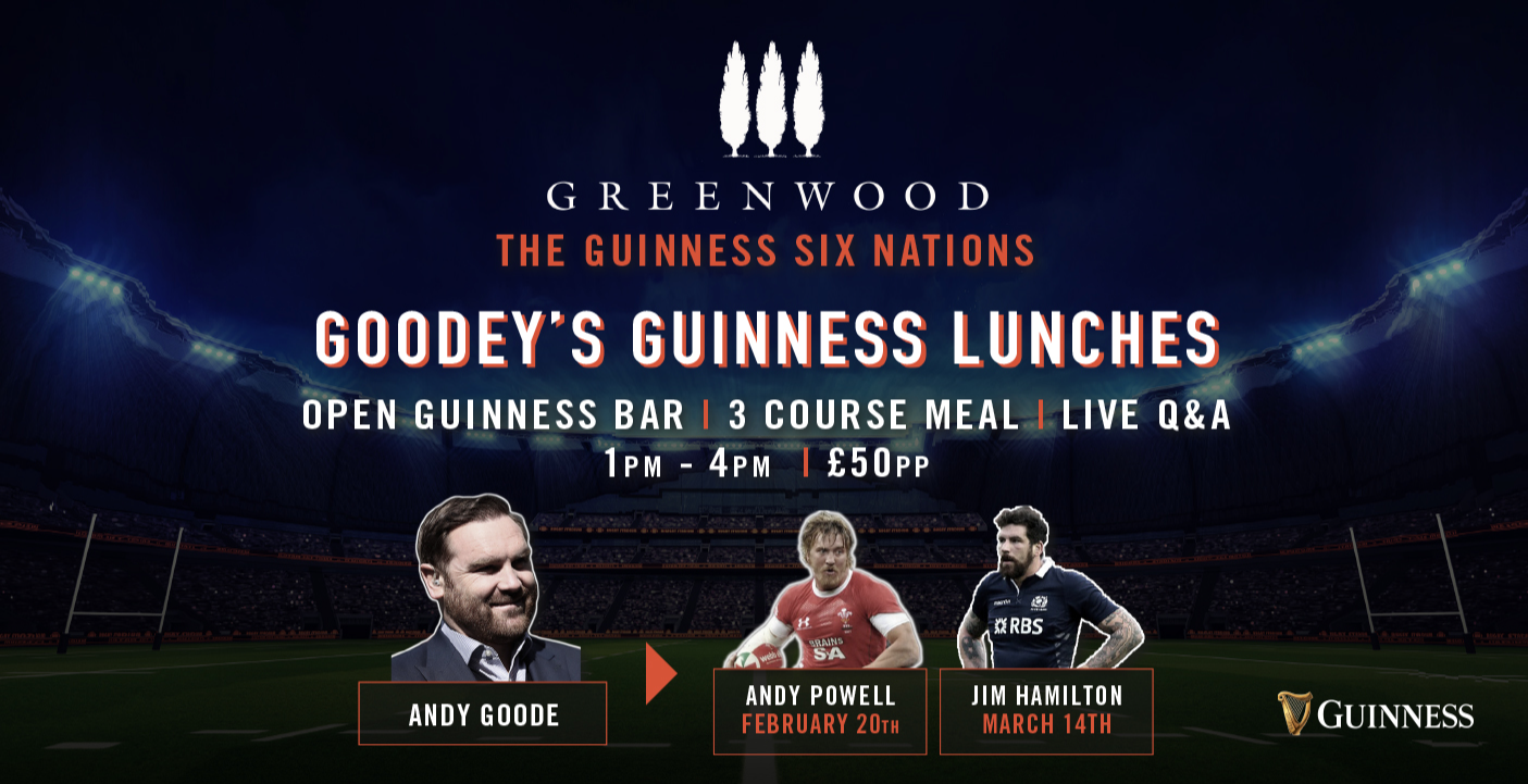 "Greenwood & Guinness Six Nations Present ""Goodey's Guinness Lunches"""