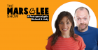 The MARS & LEE Show