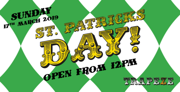 St. Patrick's Day @ Trapeze Bar!