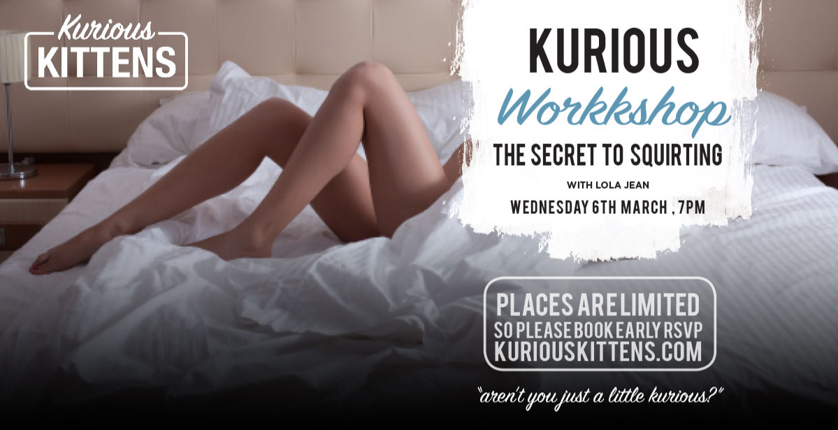 Kurious Workkshop: The Secret to Squirting
