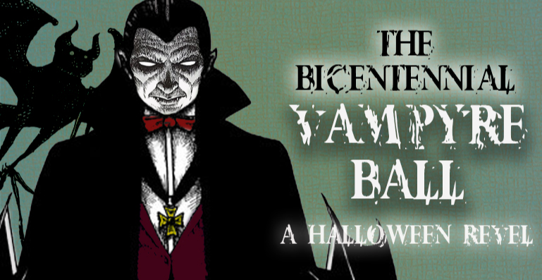 The Bicentennial Vampyre Ball - A Halloween Revel