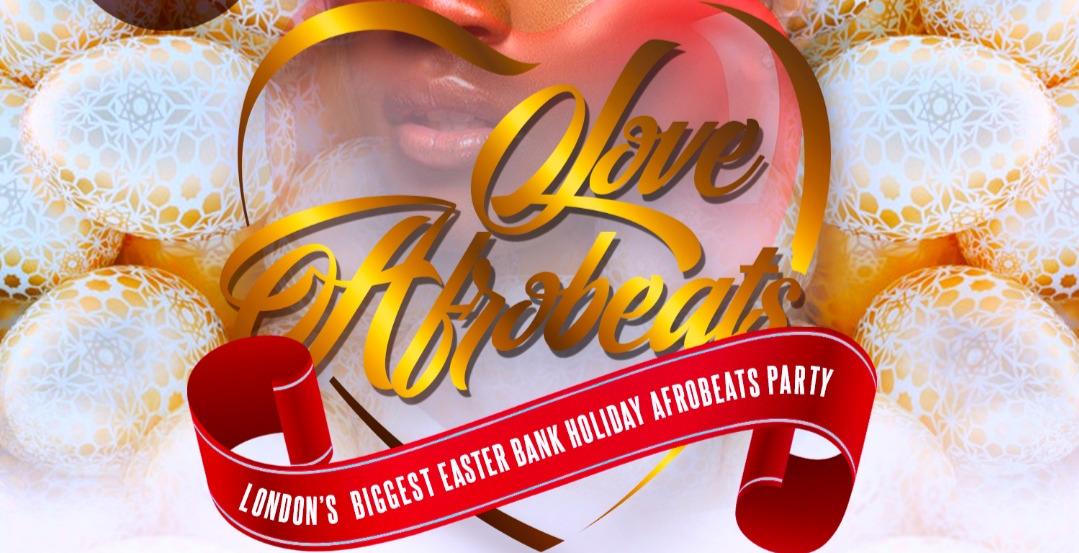 LOVE AFROBEATS ( EASTER BANK HOLIDAY SATURDAY SPECIAL )