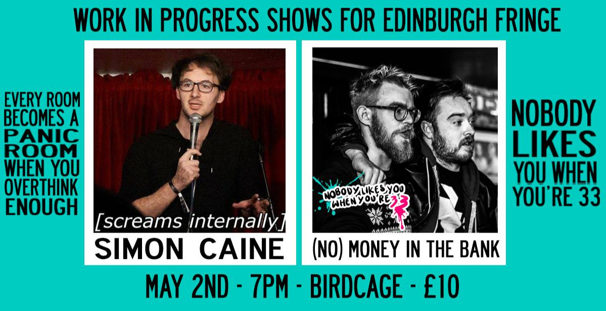 Simon Caine / No Money In the Bank - EdFringe Preview, Norwich
