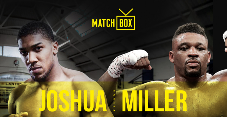 Joshua vs Miller @ MATCHBOX