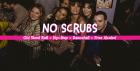 No Scrubs - Old Skool RnB, Hip-Hop, Dancehall, Trap
