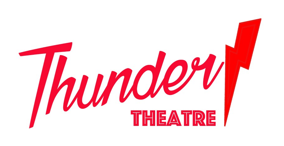 THUNDER THEATRE -  SUMMER SEASON!