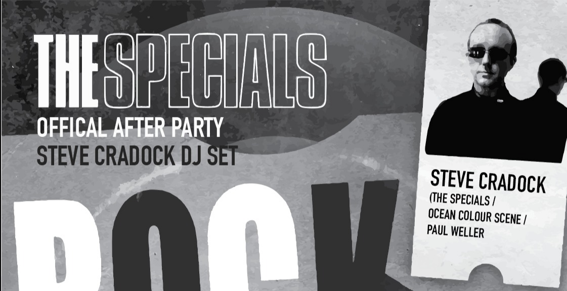 a88e9e168e7 The Specials Official Afterparty  Steve Cradock DJ Set