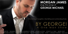 BY GEORGE! Morgan James sings the songs of George Michael