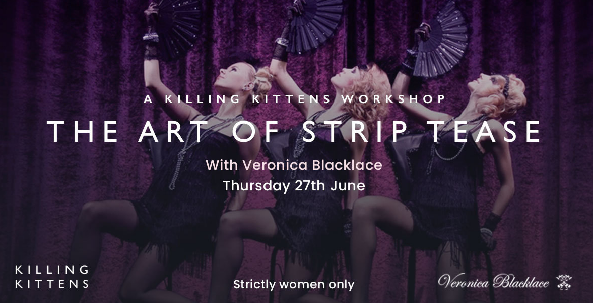Killing Kittens Workkshop - The Art of Strip Tease