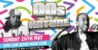 #00sByNature - Ldn's Biggest 00s Party!