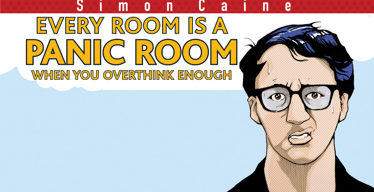 Simon Caine - Every Room Is A Panic Room If You Overthink Enough | London