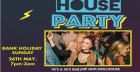 OLD SKL: Bank Holiday House Party