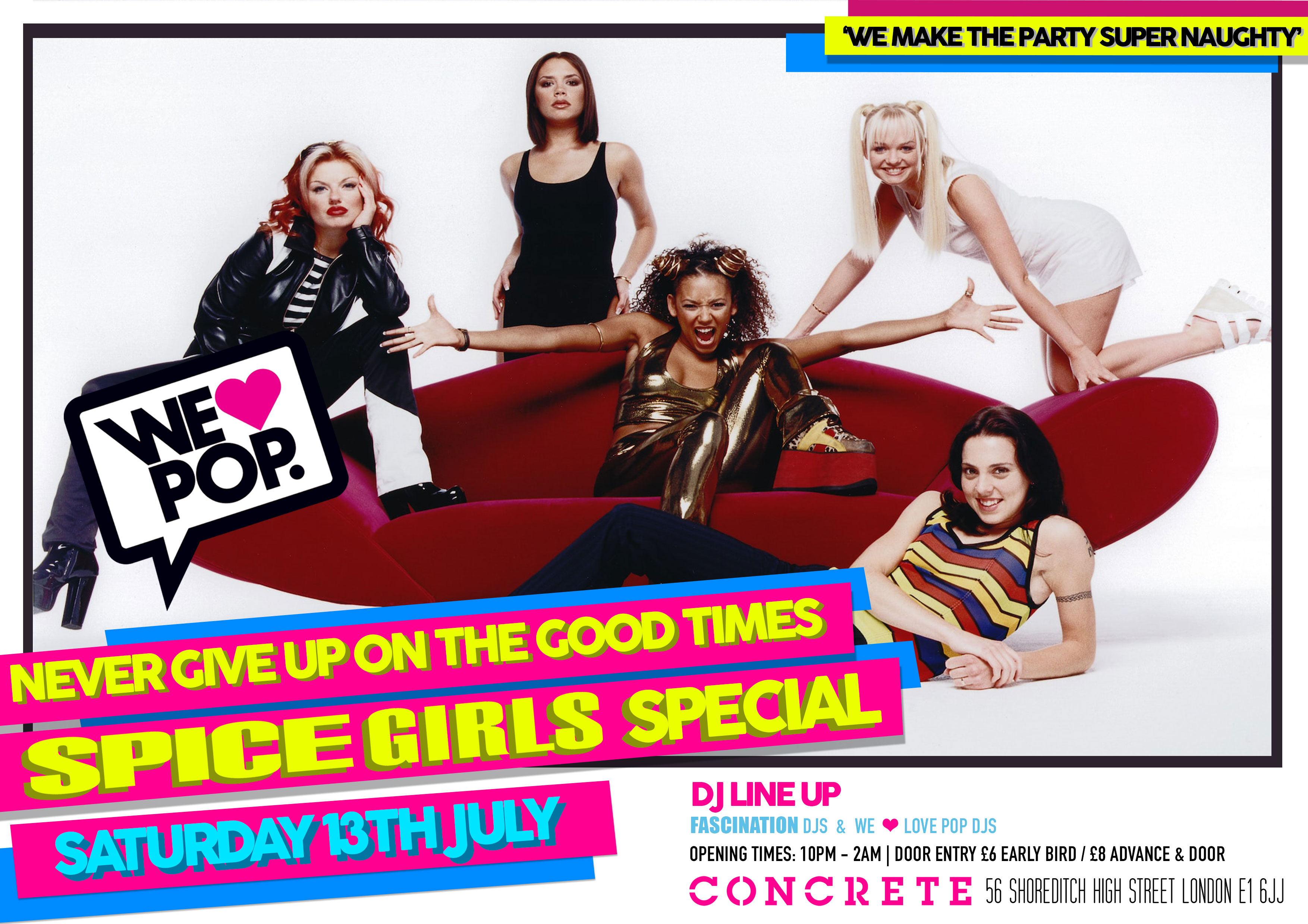 WeLovePop Club's 'Never Give Up On The Good Times' SPICE GIRLS Special