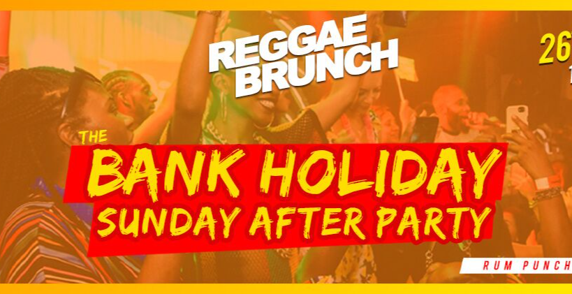 Reggae Brunch Bank Holiday Sunday after Party