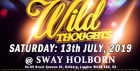 SWAY. Central London. SAT : 13th JULY. Sway Bar.  £5 (No Tickets, No entry) Wild Thoughts