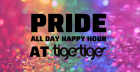 PRIDE - all day happy hour!