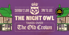 The Night Owl Takeover The Old Crown