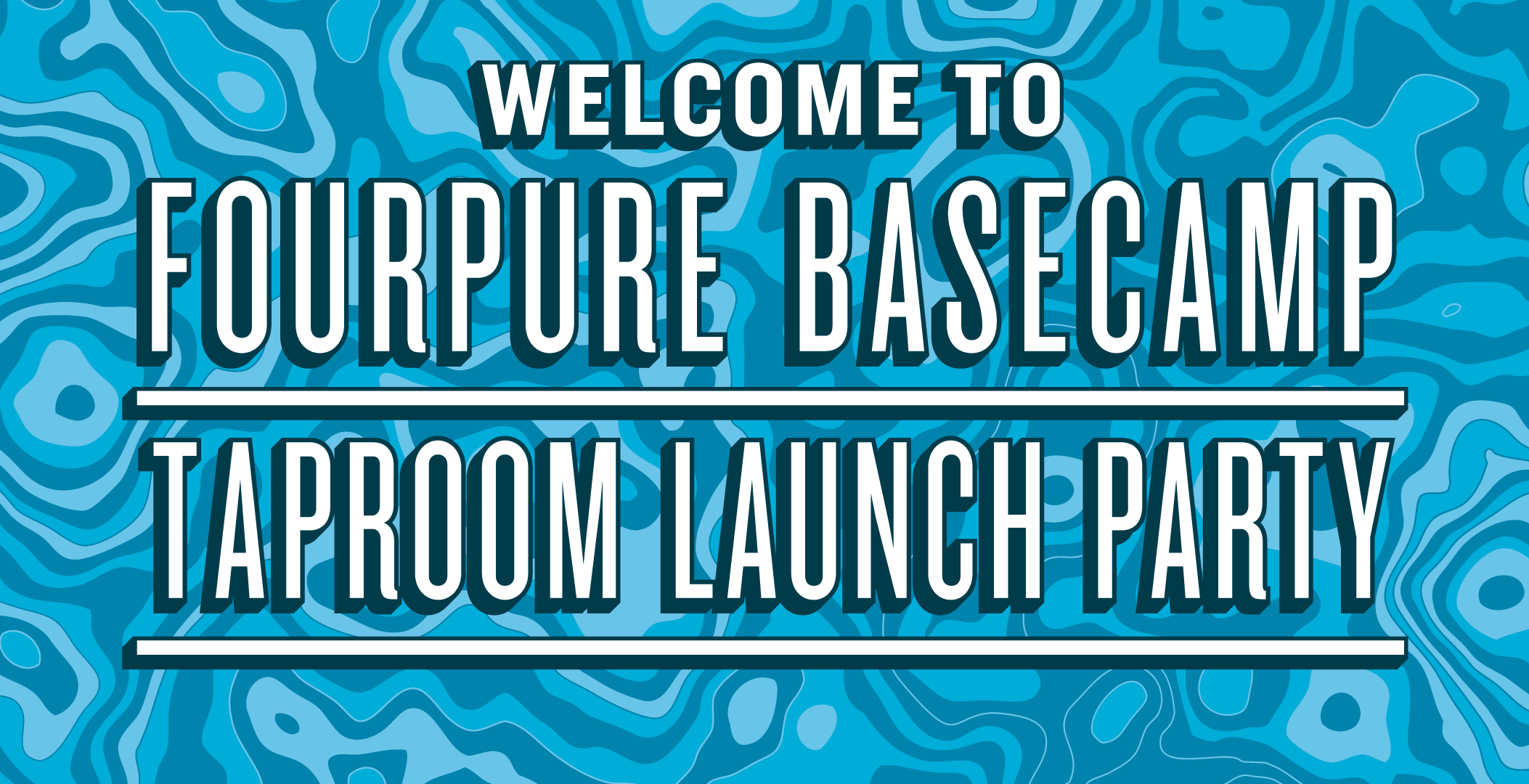 FOURPURE BASECAMP - TAPROOM LAUNCH PARTY