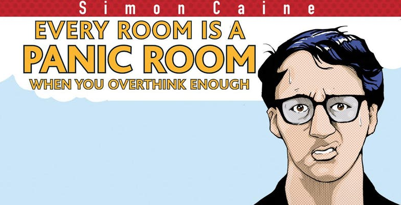Simon Caine - Every Room Is A Panic Room If You Overthink Enough | Rosemary Branch Theatre