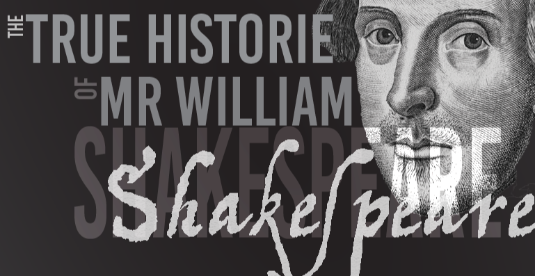 The True Historie of Mr William Shakespeare