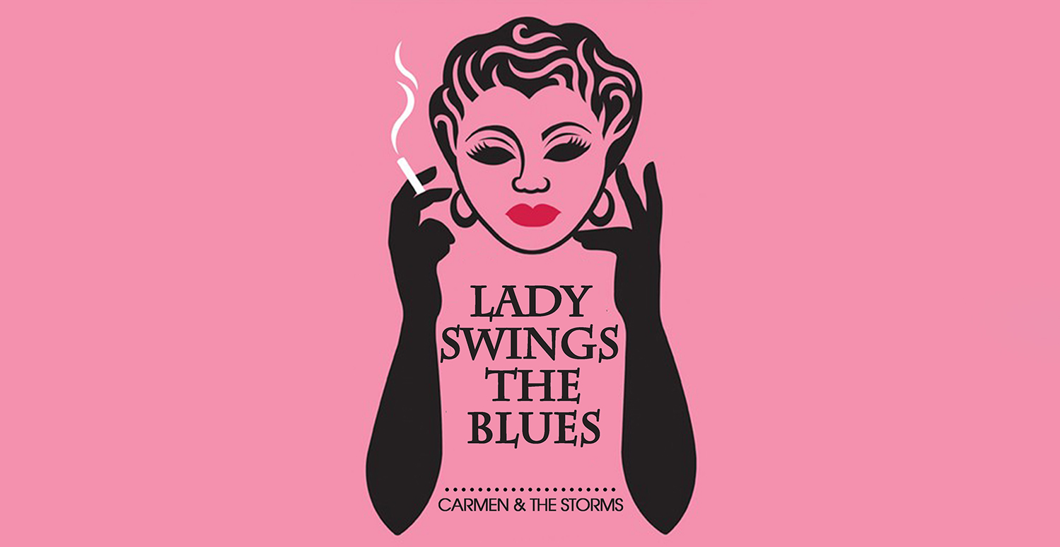 CARMEN & THE STORMS PRESENTS 'LADY SWINGS THE BLUES'
