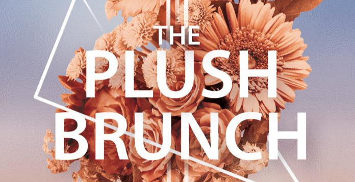 The Plush Brunch - Day & Night Party