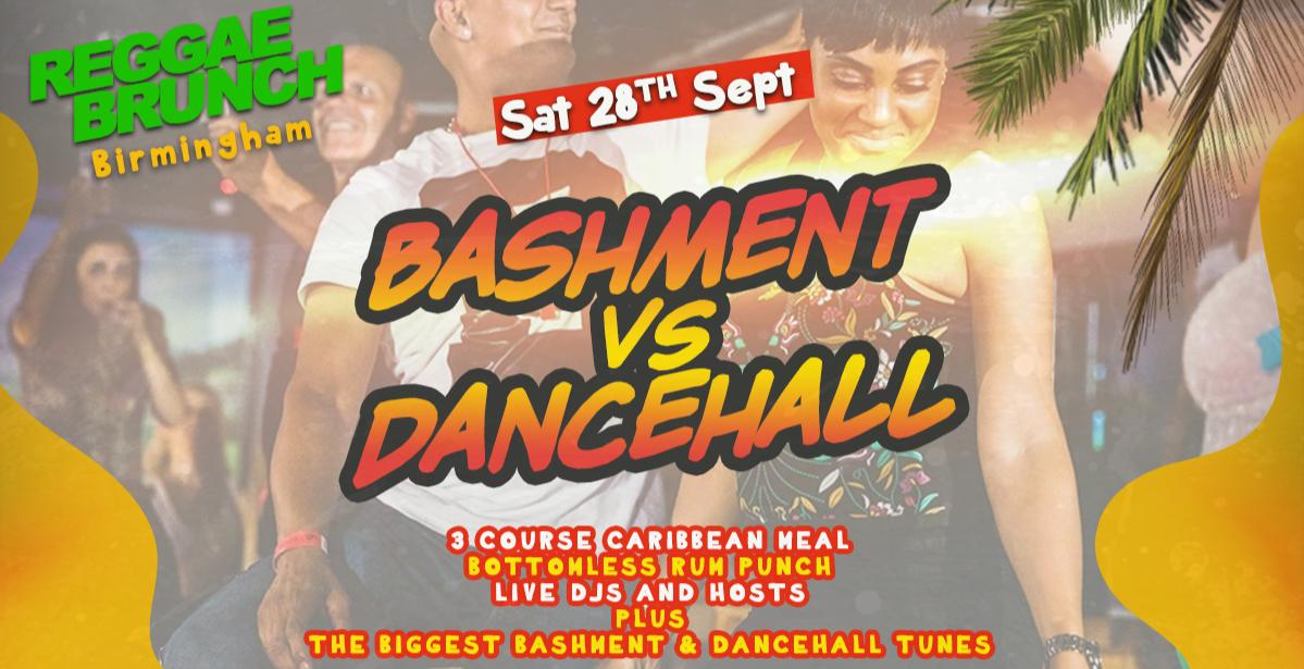 The Reggae Brunch Birmingham - Bashment vs Dancehall - Sat