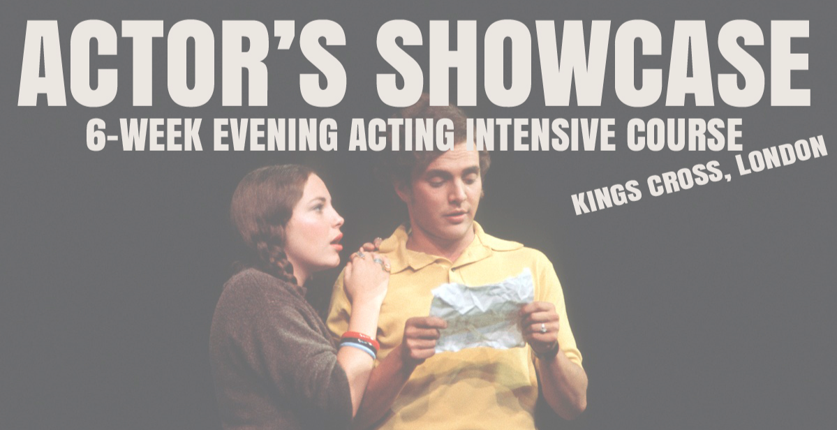 The Actor's Showcase: 6-week evening intensive Acting course