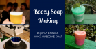 Boozy Soap Making Workshop