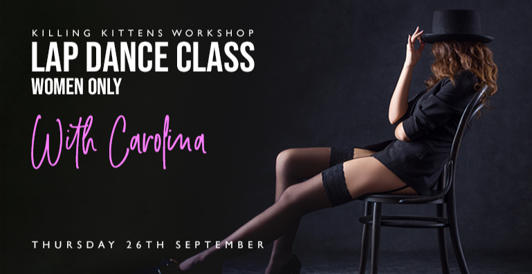 Killing Kittens Workkshop - Lap Dance Class`