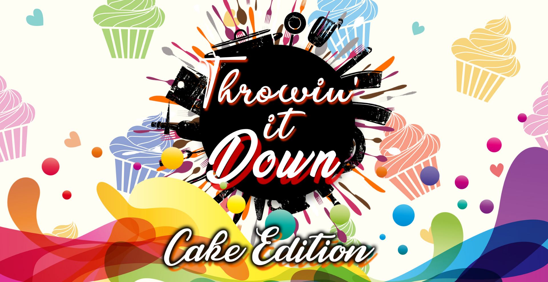 THROWIN' IT DOWN: CAKE EDITION