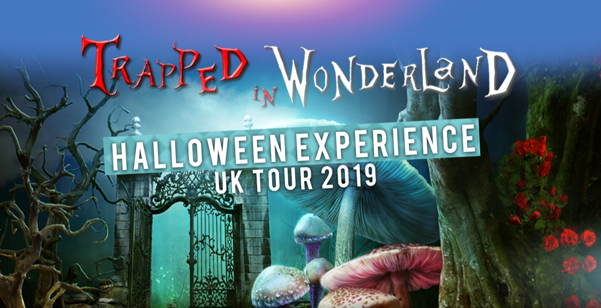 Trapped In Wonderland Halloween Experience: Manchester