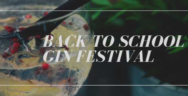 Back to School Gin Festival
