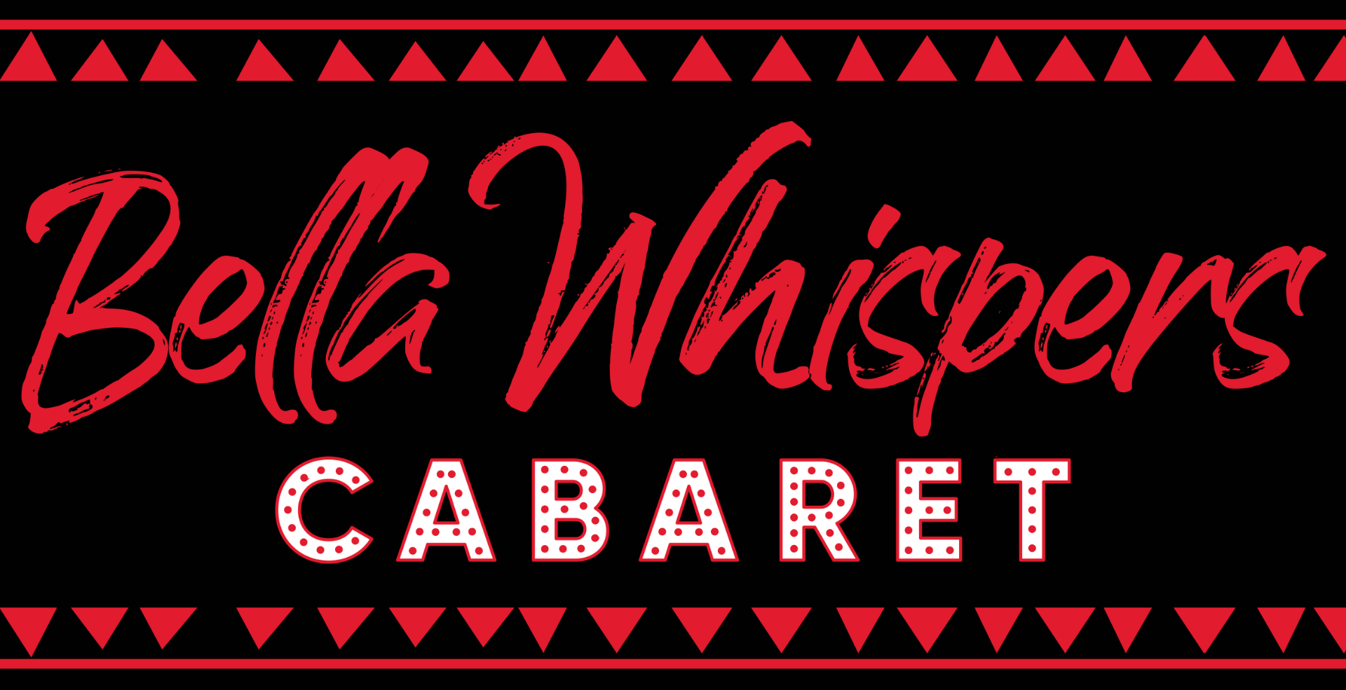 Bella Whispers Cabaret: Opening Night!