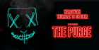 THE PURGE - HALLOWEEN 31ST OCTOBER